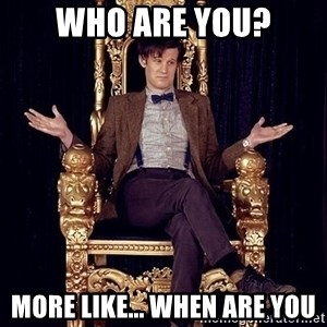 Hipster Doctor Who - Who are you? more like... when are you