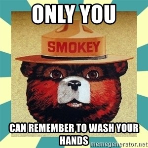 Smokey the Bear - Only You  Can remember to wash your hands