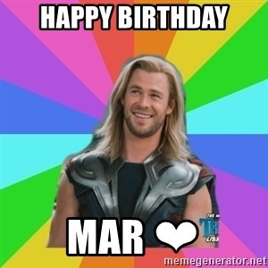 Overly Accepting Thor - Happy Birthday Mar ❤