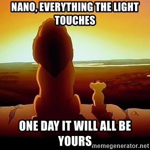 simba mufasa - Nano, Everything the light touches One day it will all be yours