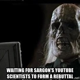OP will surely deliver skeleton - Waiting for Sargon's YouTube Scientists to form a rebuttal