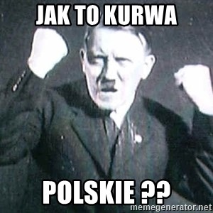 Successful Hitler - Jak to kurwa Polskie ??