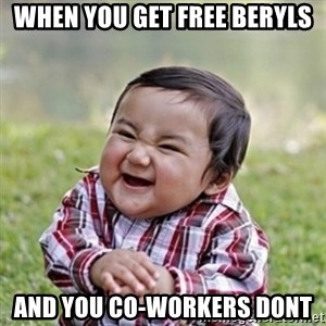 evil toddler kid2 - When you get free Beryls and you co-workers dont