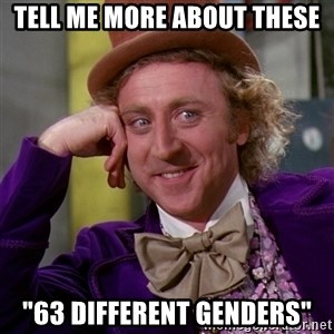 "Willy Wonka - tell me more about these ""63 different genders"""
