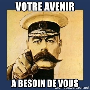 your country needs you - Votre Avenir a besoin de vous
