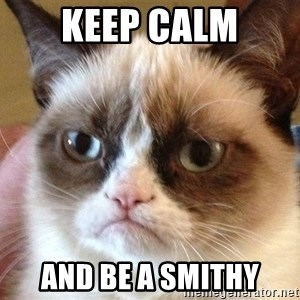Angry Cat Meme - Keep Calm And be a smithy