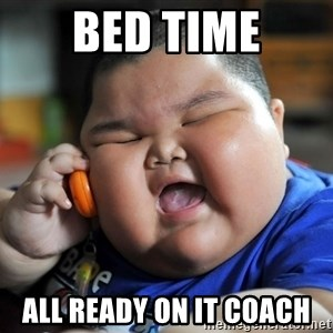 Fat Asian Kid - bed time ALL ready on it coach