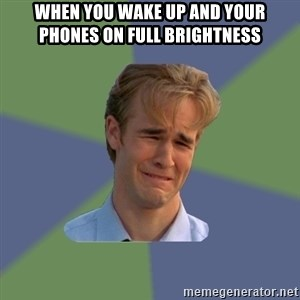 Sad Face Guy - when you wake up and your phones on full brightness