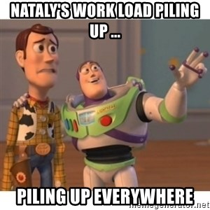 Toy story - Nataly's work load piling up ... piling up everywhere