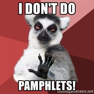 Chill Out Lemur - I don't do pamphlets!