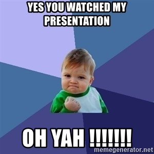 Success Kid - Yes you watched my presentation  Oh yah !!!!!!!