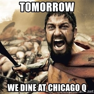 Spartan300 - Tomorrow We dine at Chicago Q