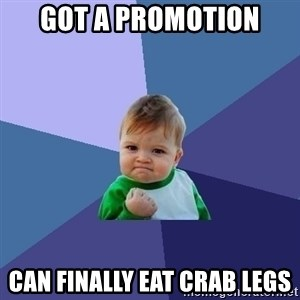 Success Kid - Got a promotion can finally eat crab legs