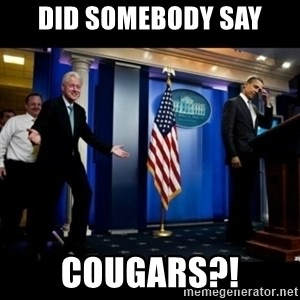 Inappropriate Timing Bill Clinton - Did Somebody say Cougars?!