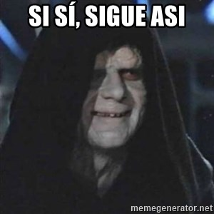 Sith Lord - Si sí, sigue asi