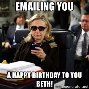 Texts from Hillary - emailing you a happy birthday to you beth!