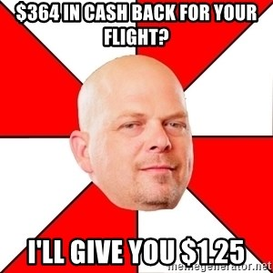 Pawn Stars - $364 in Cash Back for your flight? I'll give you $1.25