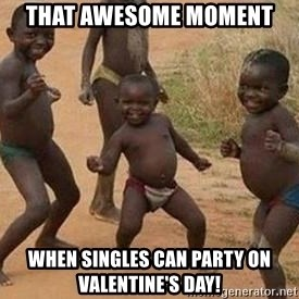 african children dancing - That awesome moment When singles can party on Valentine's Day!