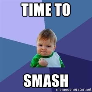Success Kid - Time to SMASH