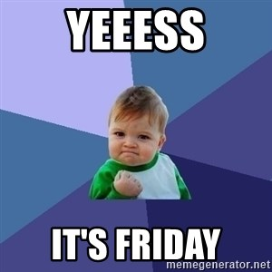 Success Kid - Yeeess It's friday