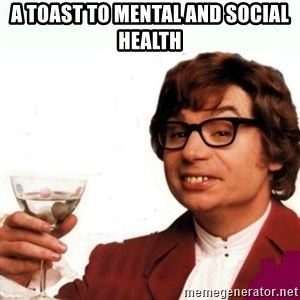 Austin Powers Drink - A toast to mental and social health
