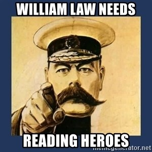 your country needs you - William law needs reading heroes