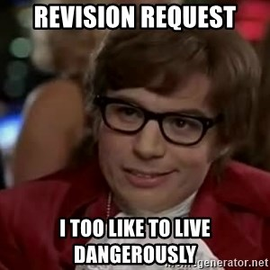 Austin Power - Revision request I too like to live dangerously