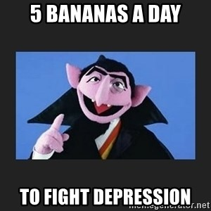 The Count from Sesame Street - 5 Bananas a day to fight depression