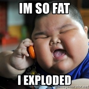 fat chinese kid - IM SO FAT I EXPLODED