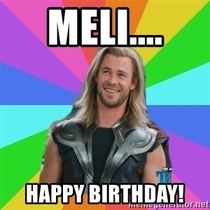 Overly Accepting Thor - Meli.... Happy Birthday!