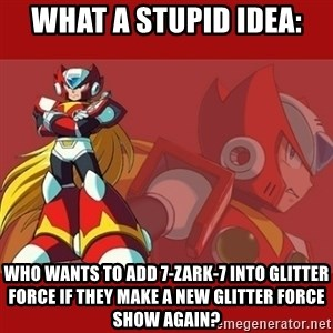 UMVC3 Zero - What a stupid idea: Who wants to add 7-Zark-7 into Glitter Force if they make a new Glitter Force show again?