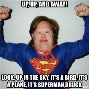 Retarded Superman - Up, up, and away! Look, up in the sky, it's a bird, it's a plane, it's Superman druck