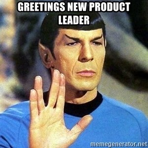 Spock - Greetings new product leader