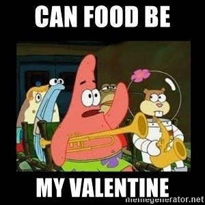 Patrick Star Instrument - can food be  my valentine