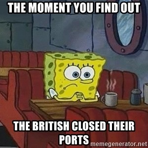 Coffee shop spongebob - The moment you find out the British closed their ports