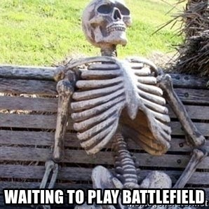 Waiting For Op - waiting to play battlefield