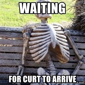 Waiting For Op - waiting for curt to arrive