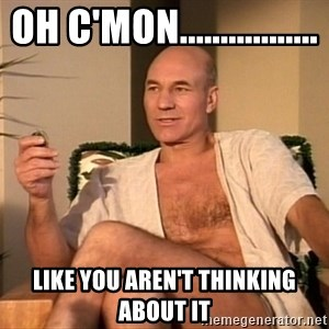 Sexual Picard - oh c'mon................. like you aren't thinking about it