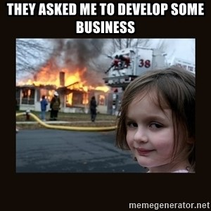 burning house girl - They asked me to develop some business