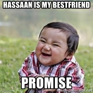evil plan kid - Hassaan is my bestfriend promise