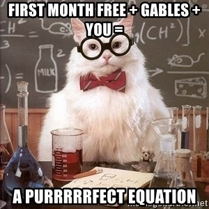 Chemistry Cat - First Month Free + Gables + you = a purrrrrfect equation