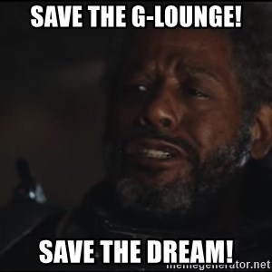 Saw Gerrera - save the g-lounge! save the dream!