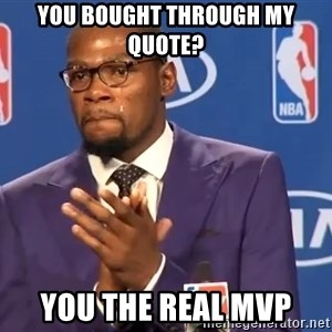 KD you the real mvp f - You bought through my quote? You the real MVP