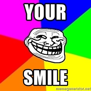 Trollface - your smile