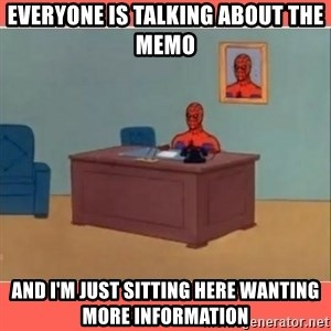 Masturbating Spider-Man - Everyone is talking about the memo And I'm just sitting here wanting more information