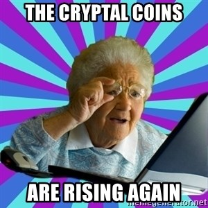 old lady - The cryptal coins Are rising again