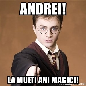 Advice Harry Potter - ANDREI! LA MULTI ANI MAGICI!