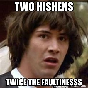 Conspiracy Keanu - Two hishens  Twice the faultinesss