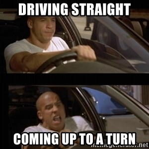 Vin Diesel Car - Driving straight Coming up to a turn