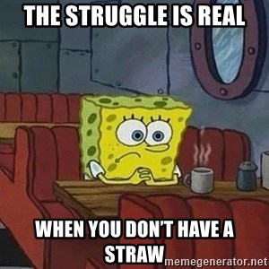 Coffee shop spongebob - The struggle is real When you don't have a straw